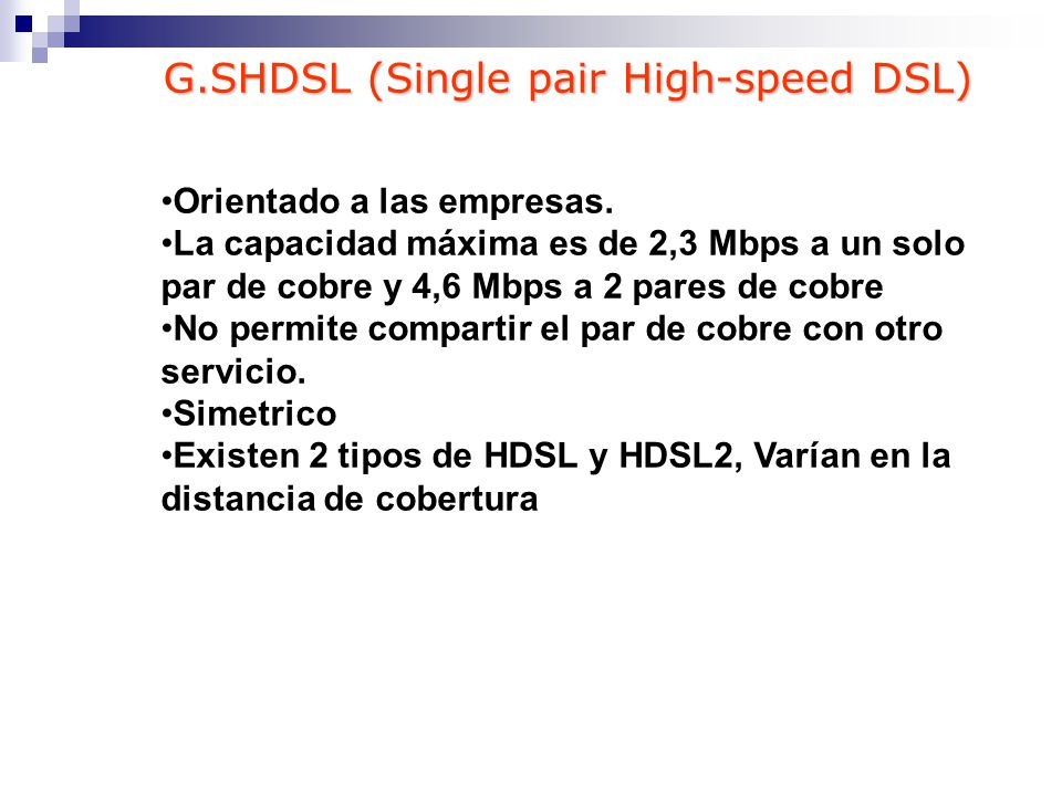 G.SHDSL (Single pair High-speed DSL)