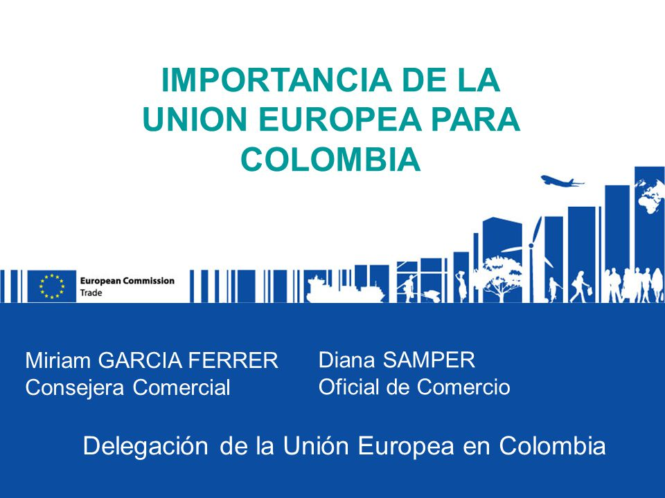 IMPORTANCIA DE LA UNION EUROPEA PARA COLOMBIA
