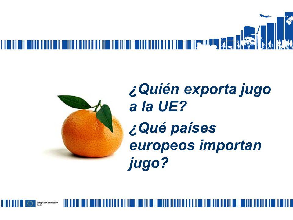 ¿Quién exporta jugo a la UE ¿Qué países europeos importan jugo