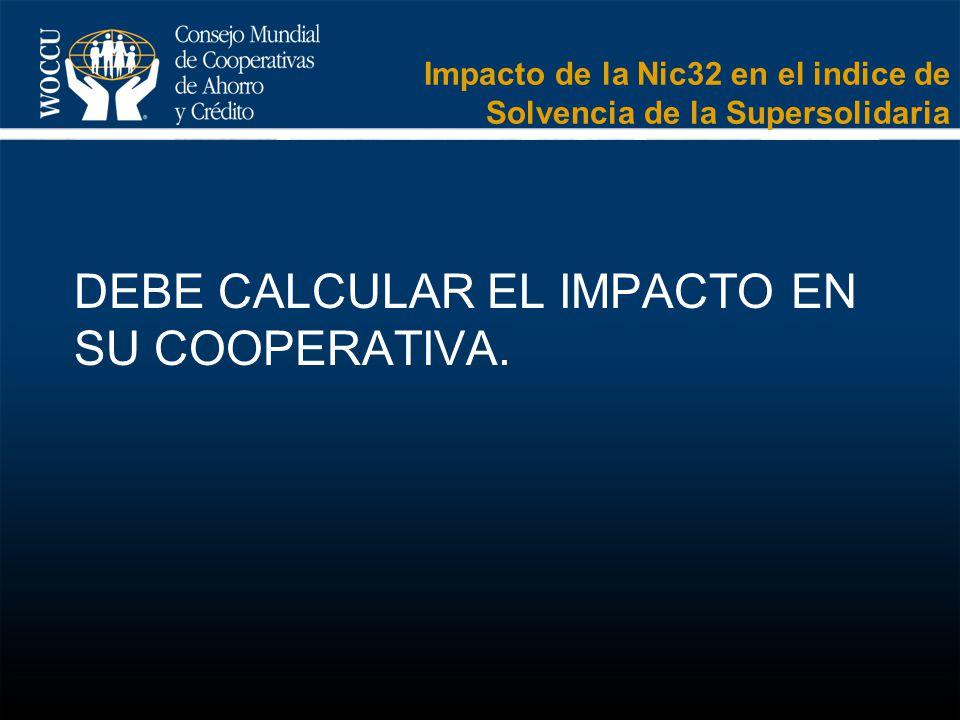 Impacto de la Nic32 en el indice de Solvencia de la Supersolidaria