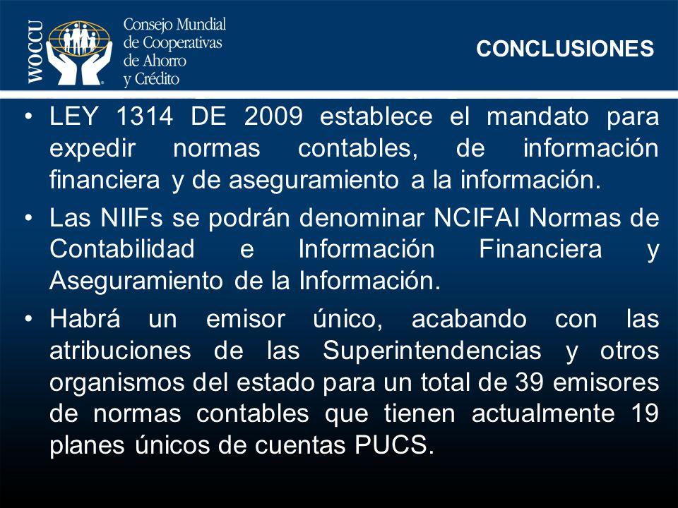 CONCLUSIONES LEY 1314 DE 2009 establece el mandato para expedir normas contables, de información financiera y de aseguramiento a la información.