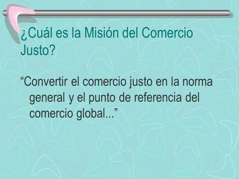 ¿Cuál es la Misión del Comercio Justo