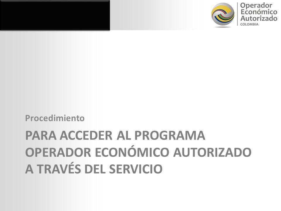 Procedimiento para acceder al programa operador económico autorizado a través del servicio