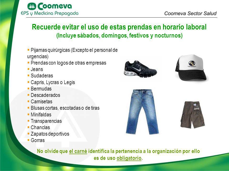 Recuerde evitar el uso de estas prendas en horario laboral (Incluye sábados, domingos, festivos y nocturnos)