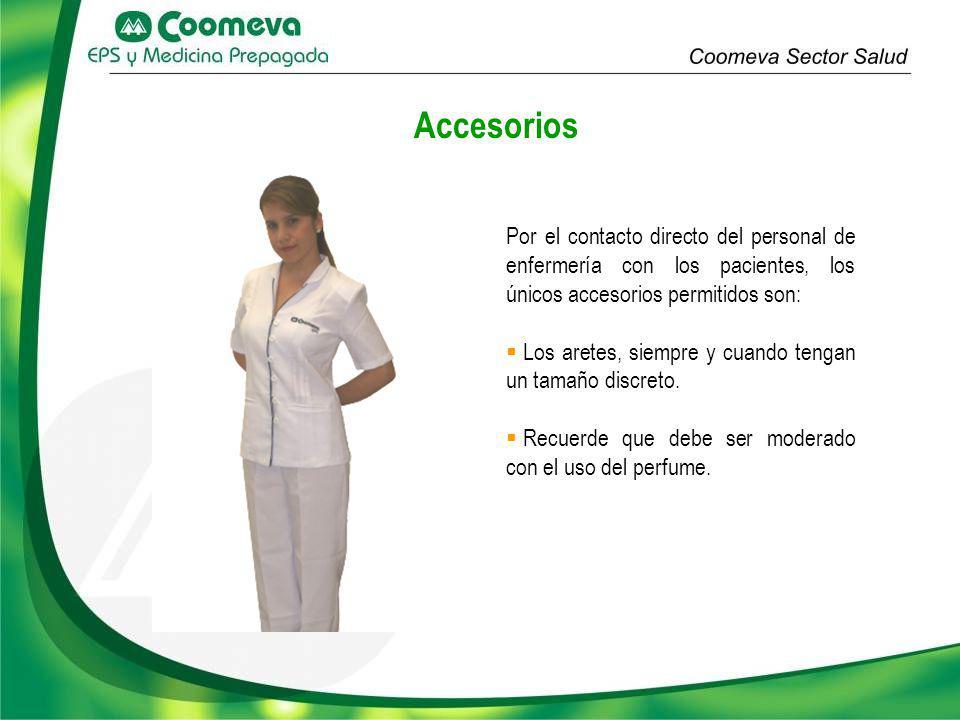 Accesorios Por el contacto directo del personal de enfermería con los pacientes, los únicos accesorios permitidos son: