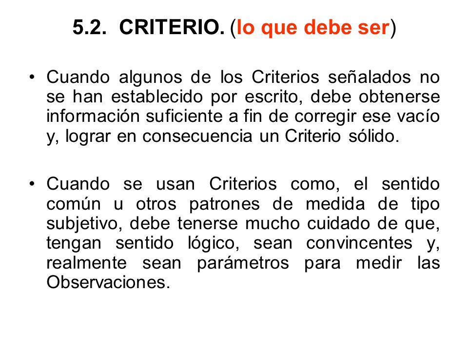 5.2. CRITERIO. (lo que debe ser)