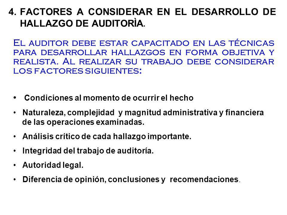 4. FACTORES A CONSIDERAR EN EL DESARROLLO DE HALLAZGO DE AUDITORÌA.