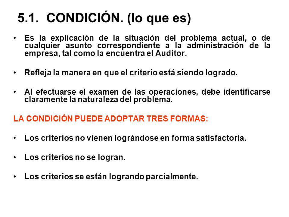 5.1. CONDICIÓN. (lo que es)