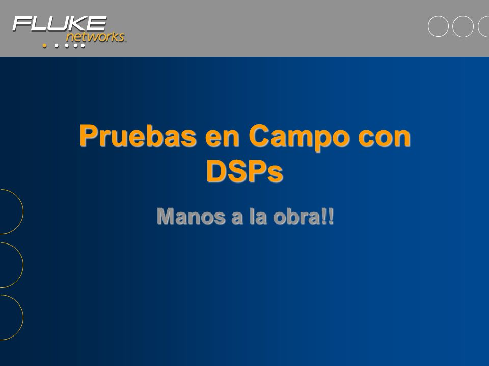 Pruebas en Campo con DSPs
