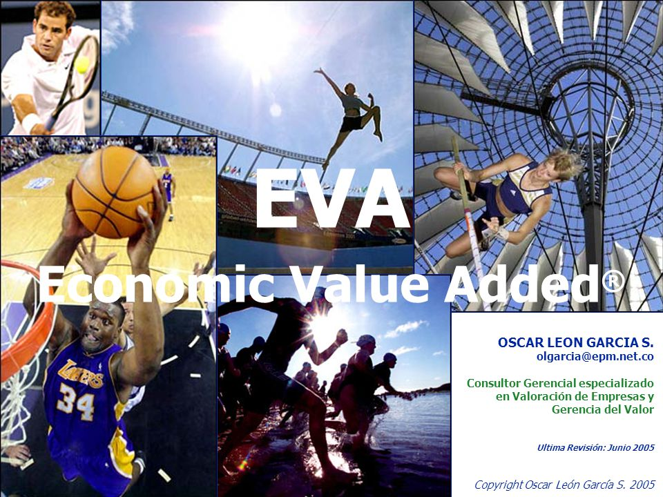EVA Economic Value Added® OSCAR LEON GARCIA S. olgarcia@epm.net.co