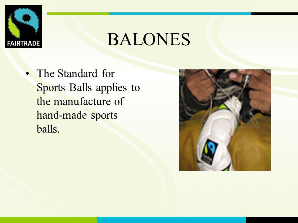 BALONES The Standard for Sports Balls applies to the manufacture of hand-made sports balls.