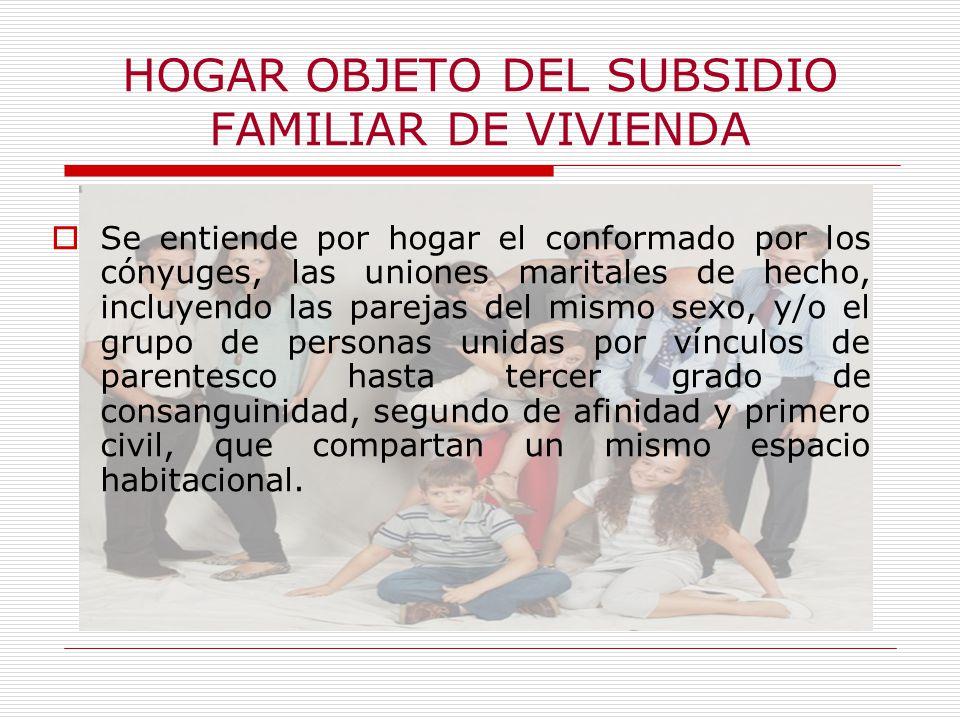 HOGAR OBJETO DEL SUBSIDIO FAMILIAR DE VIVIENDA