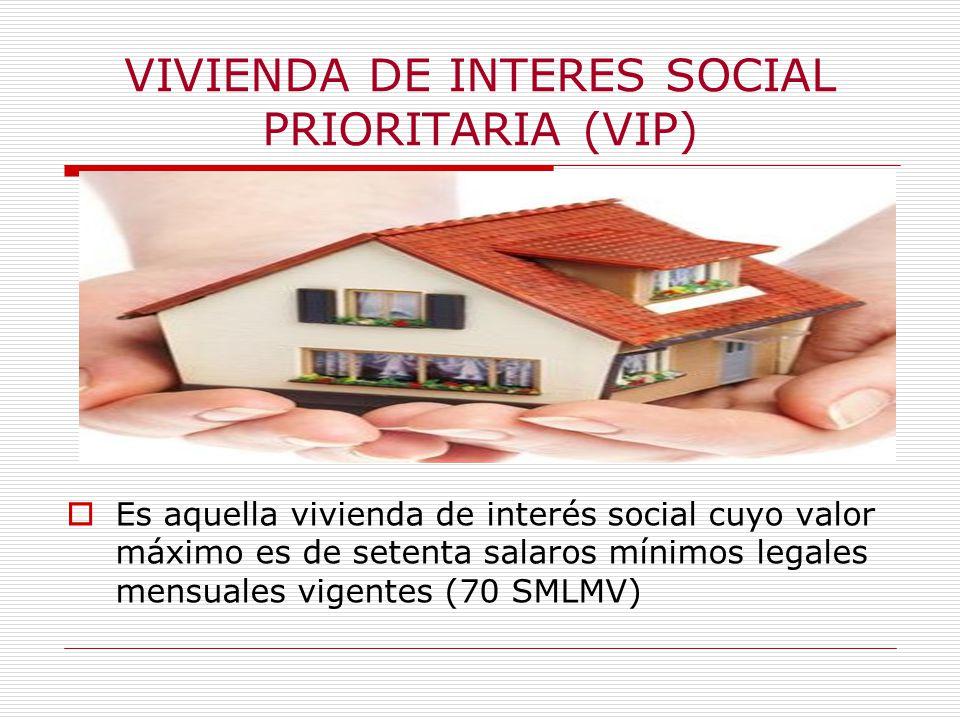 VIVIENDA DE INTERES SOCIAL PRIORITARIA (VIP)