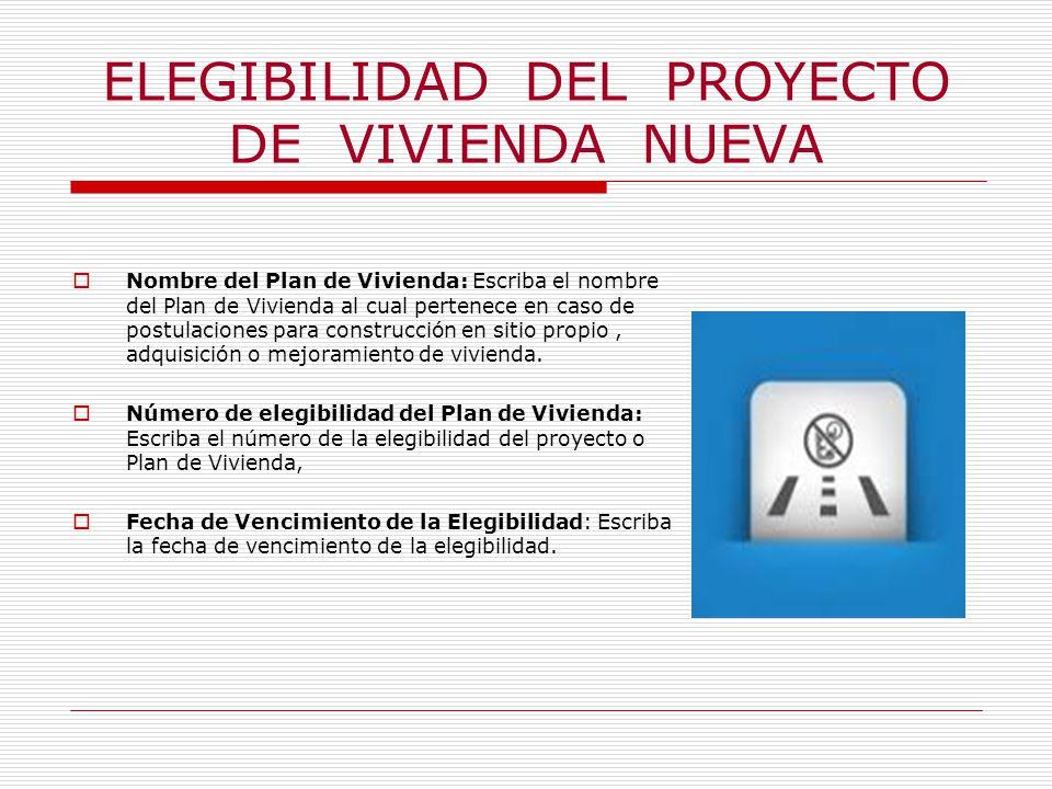 ELEGIBILIDAD DEL PROYECTO DE VIVIENDA NUEVA