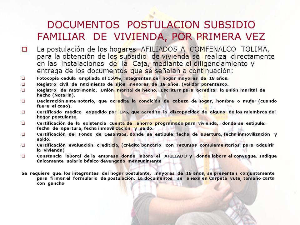 DOCUMENTOS POSTULACION SUBSIDIO FAMILIAR DE VIVIENDA, POR PRIMERA VEZ