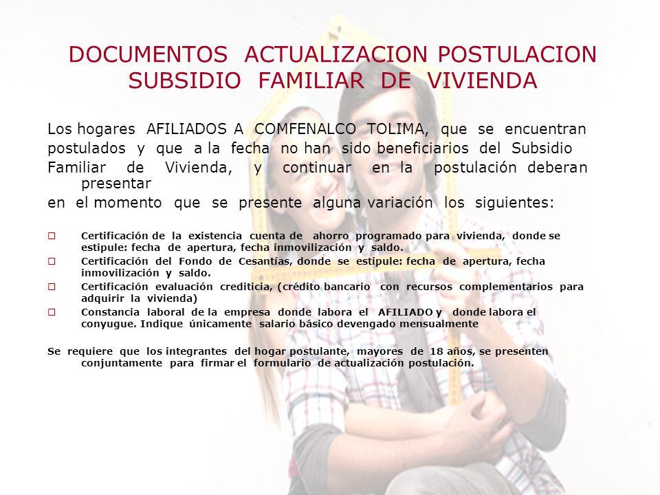 DOCUMENTOS ACTUALIZACION POSTULACION SUBSIDIO FAMILIAR DE VIVIENDA