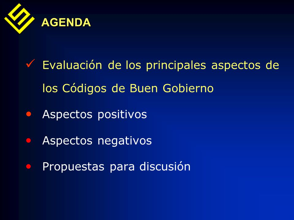 AGENDA Evaluación de los principales aspectos de los Códigos de Buen Gobierno. Aspectos positivos.