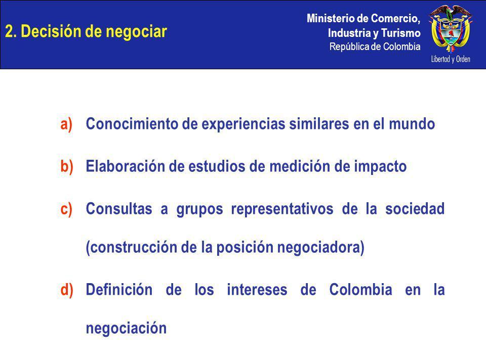 2. Decisión de negociar Conocimiento de experiencias similares en el mundo. Elaboración de estudios de medición de impacto.