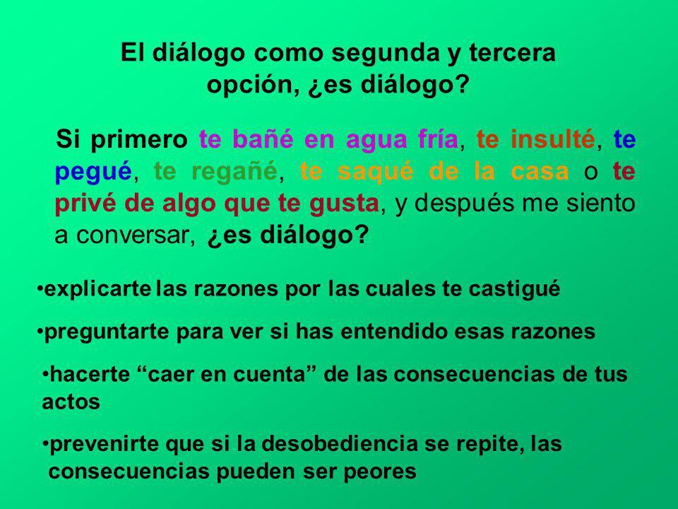 El diálogo como segunda y tercera opción, ¿es diálogo