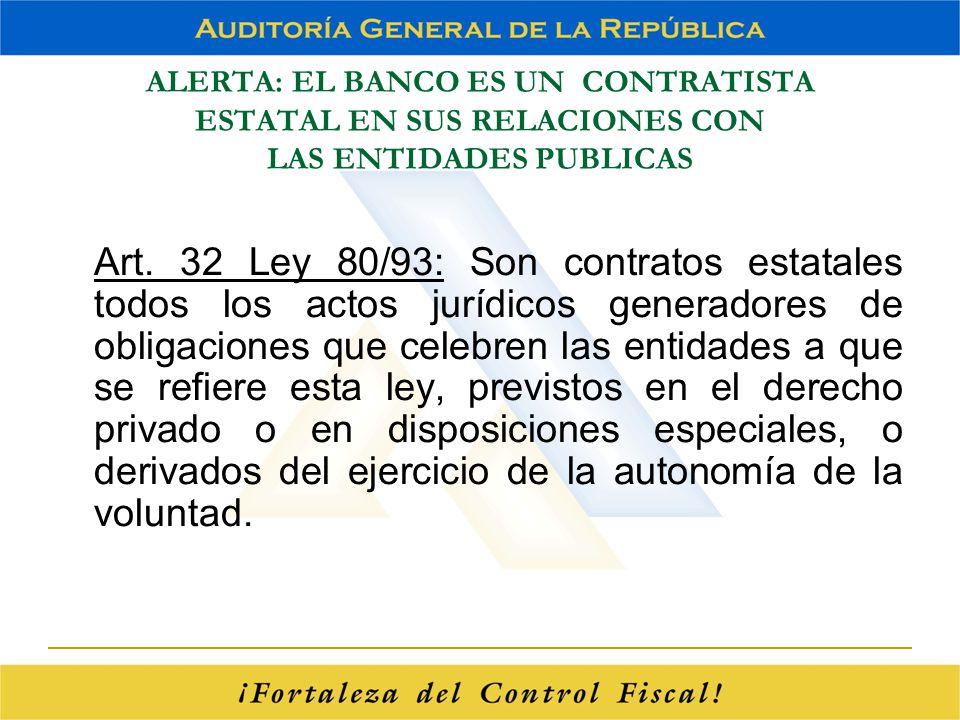 ALERTA: EL BANCO ES UN CONTRATISTA ESTATAL EN SUS RELACIONES CON LAS ENTIDADES PUBLICAS