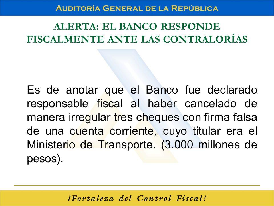 ALERTA: EL BANCO RESPONDE FISCALMENTE ANTE LAS CONTRALORÍAS