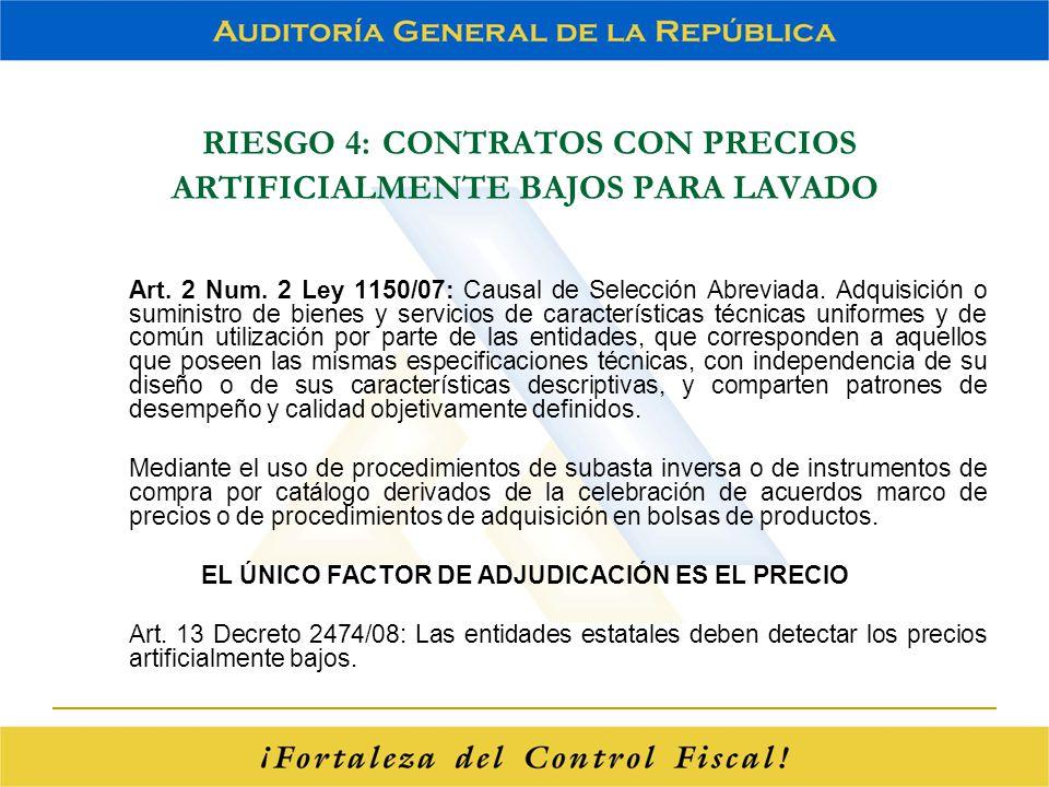 RIESGO 4: CONTRATOS CON PRECIOS ARTIFICIALMENTE BAJOS PARA LAVADO