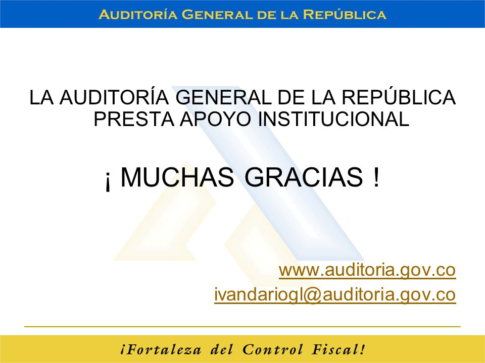 LA AUDITORÍA GENERAL DE LA REPÚBLICA PRESTA APOYO INSTITUCIONAL
