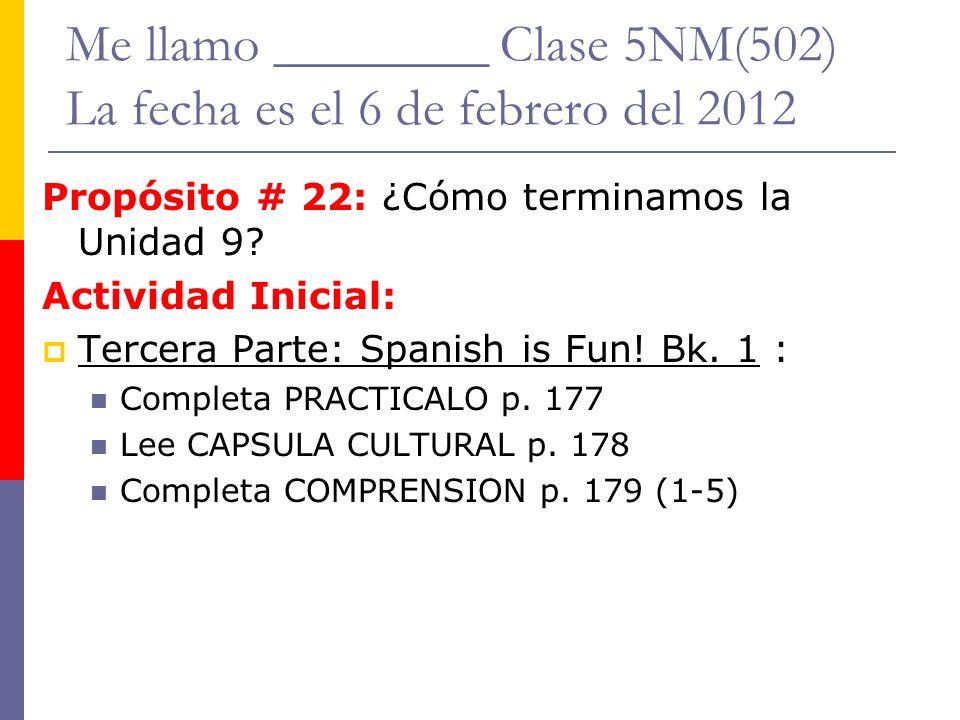 Me llamo ________ Clase 5NM(502) La fecha es el 6 de febrero del 2012