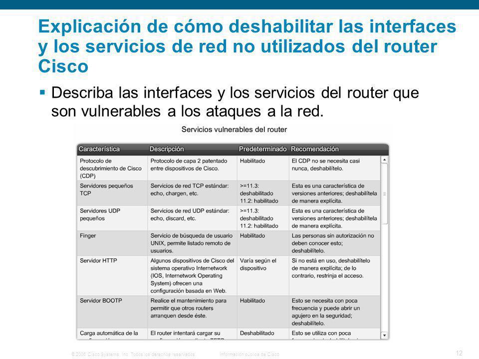 Explicación de cómo deshabilitar las interfaces y los servicios de red no utilizados del router Cisco