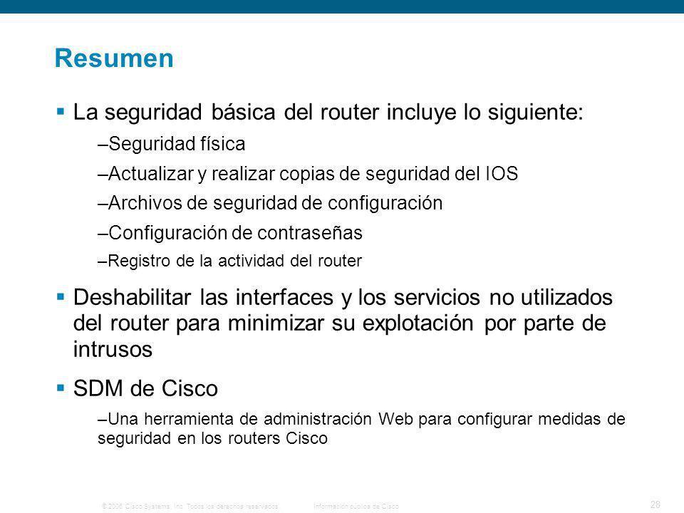 Resumen La seguridad básica del router incluye lo siguiente: