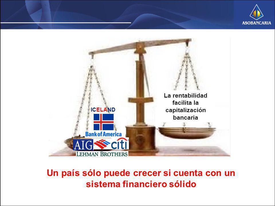 Un país sólo puede crecer si cuenta con un sistema financiero sólido