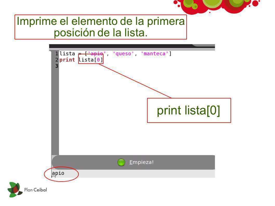 Imprime el elemento de la primera posición de la lista.