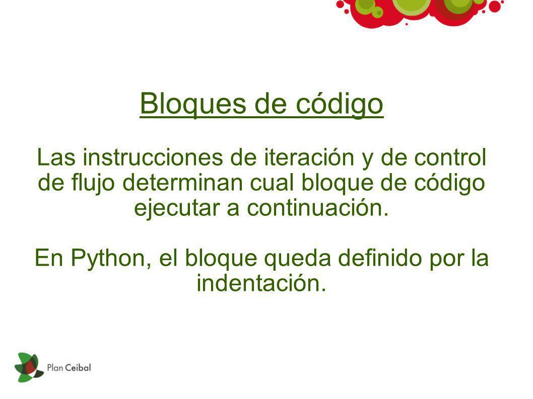 En Python, el bloque queda definido por la indentación.
