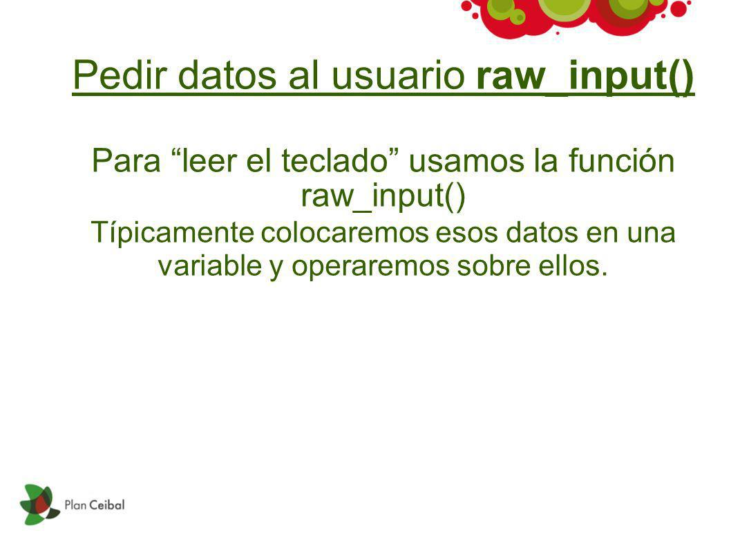 Pedir datos al usuario raw_input()