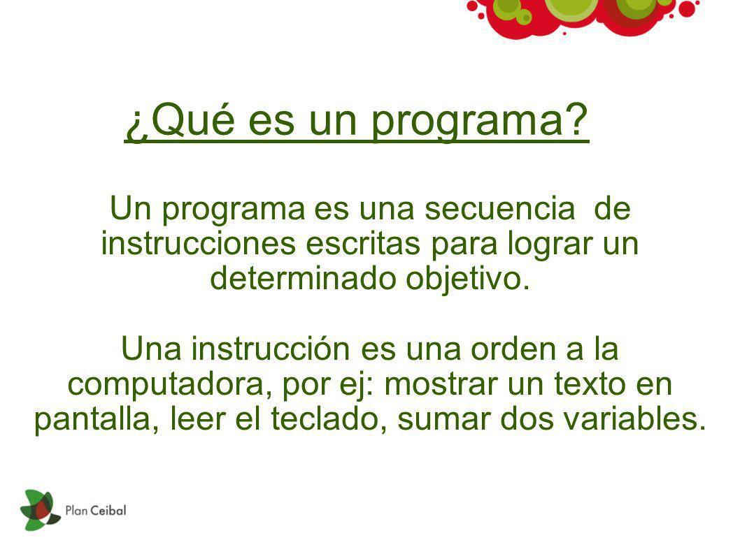 ¿Qué es un programa Un programa es una secuencia de instrucciones escritas para lograr un determinado objetivo.