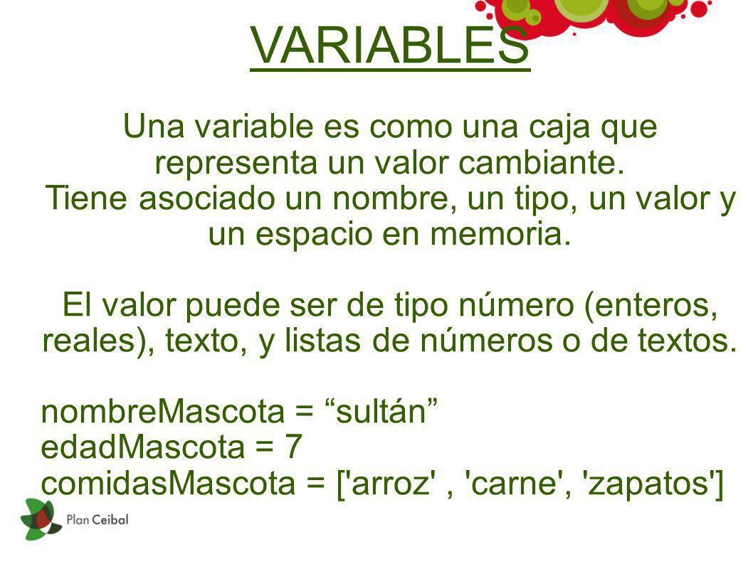 VARIABLES Una variable es como una caja que representa un valor cambiante. Tiene asociado un nombre, un tipo, un valor y un espacio en memoria.