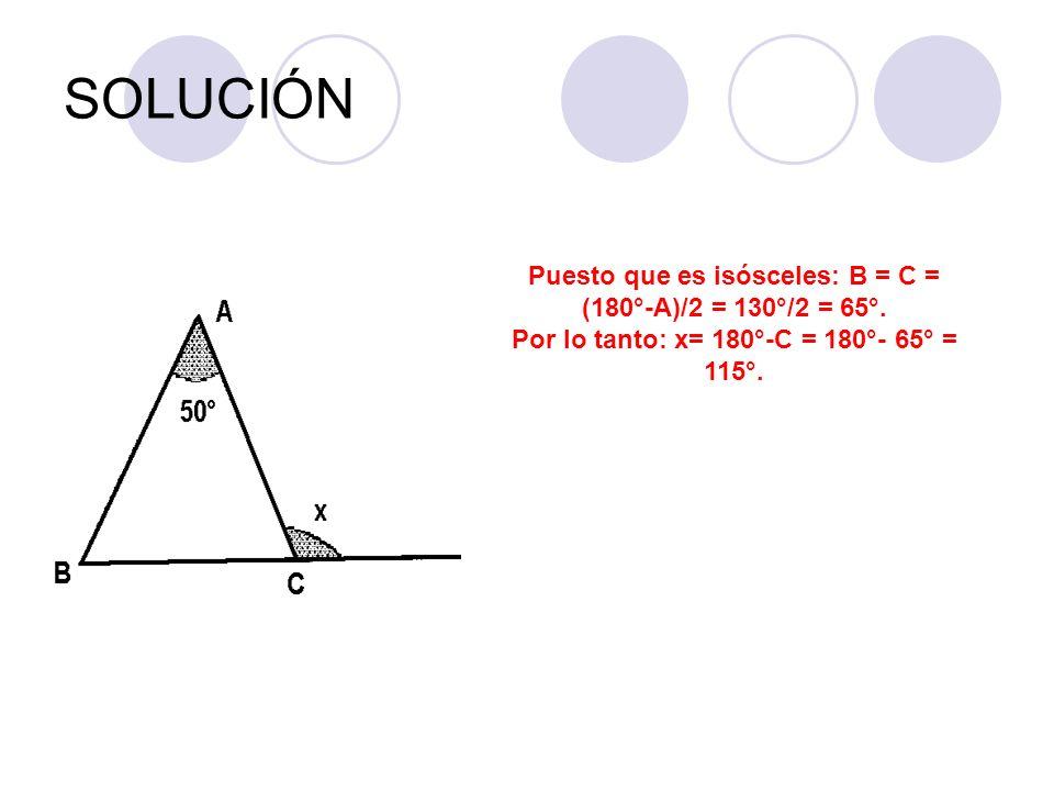SOLUCIÓNPuesto que es isósceles: B = C = (180°-A)/2 = 130°/2 = 65°.
