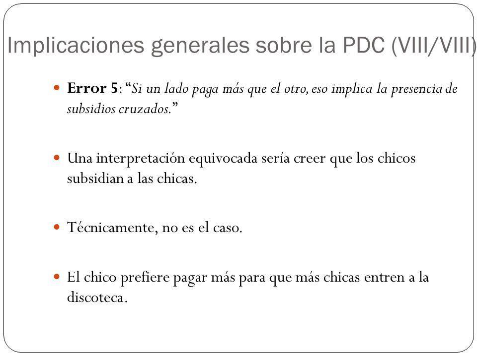 Implicaciones generales sobre la PDC (VIII/VIII)