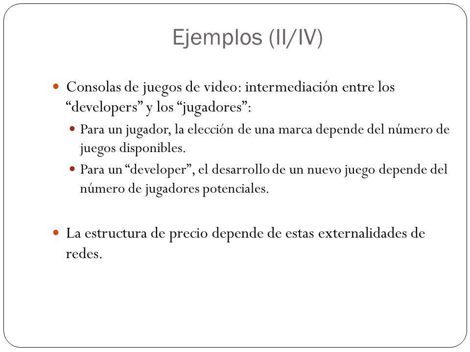 Ejemplos (II/IV) Consolas de juegos de video: intermediación entre los developers y los jugadores :