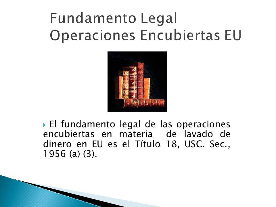 Fundamento Legal Operaciones Encubiertas EU