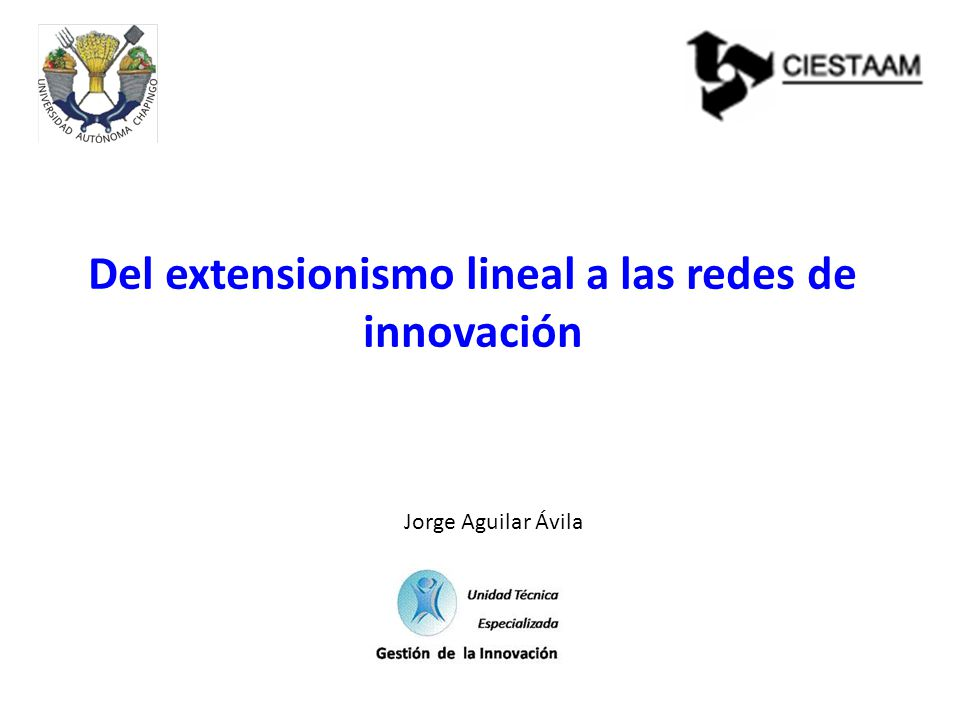Del extensionismo lineal a las redes de innovación