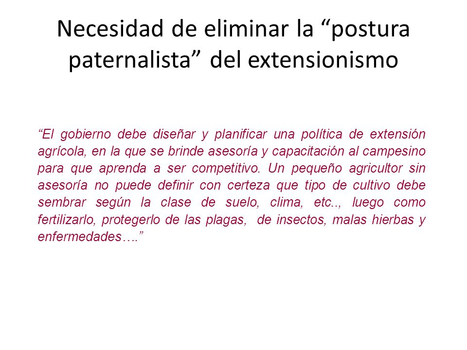 Necesidad de eliminar la postura paternalista del extensionismo