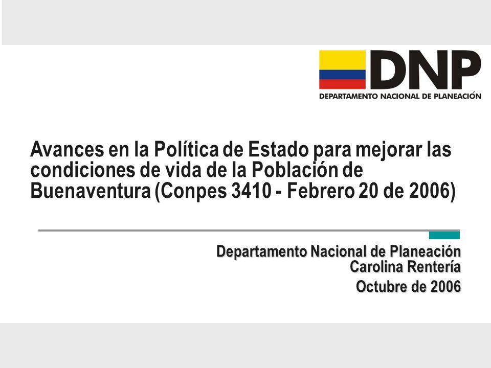 Avances en la Política de Estado para mejorar las condiciones de vida de la Población de Buenaventura (Conpes 3410 - Febrero 20 de 2006)