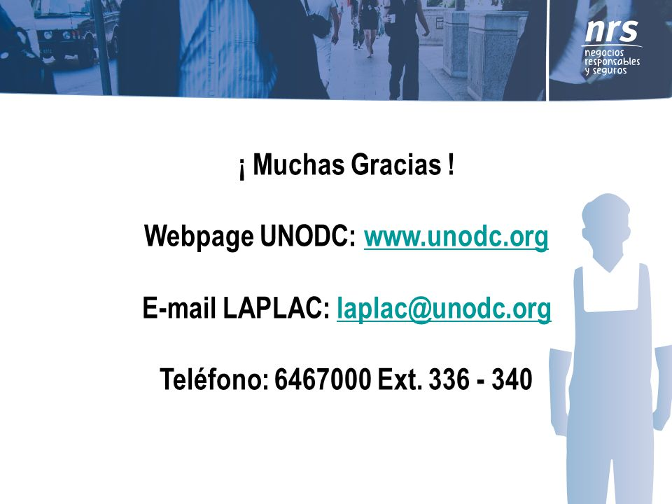 ¡ Muchas Gracias. Webpage UNODC: www. unodc