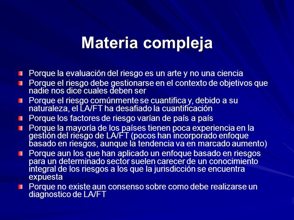 Materia compleja Porque la evaluación del riesgo es un arte y no una ciencia.