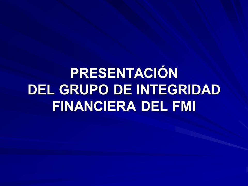 PRESENTACIÓN DEL GRUPO DE INTEGRIDAD FINANCIERA DEL FMI