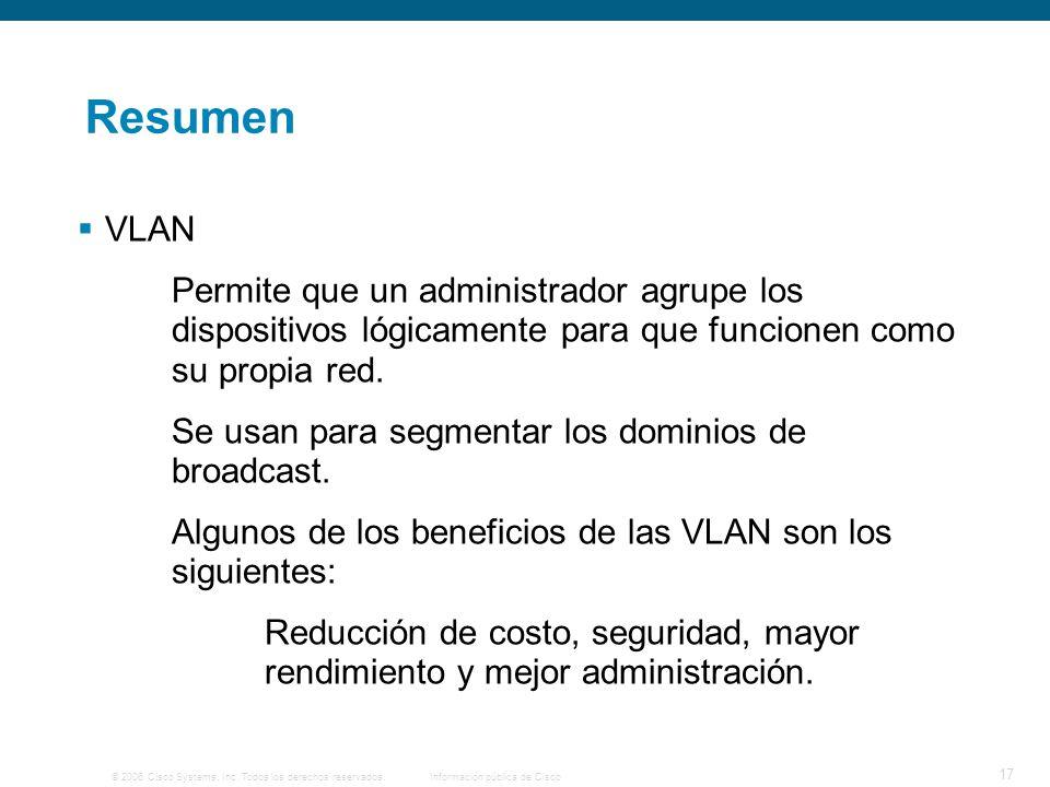 Resumen VLAN. Permite que un administrador agrupe los dispositivos lógicamente para que funcionen como su propia red.