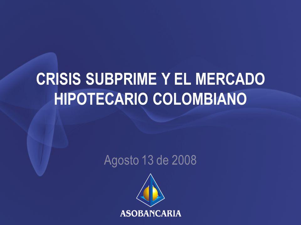 CRISIS SUBPRIME Y EL MERCADO HIPOTECARIO COLOMBIANO