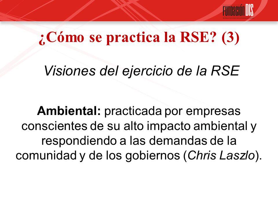 ¿Cómo se practica la RSE (3) Visiones del ejercicio de la RSE