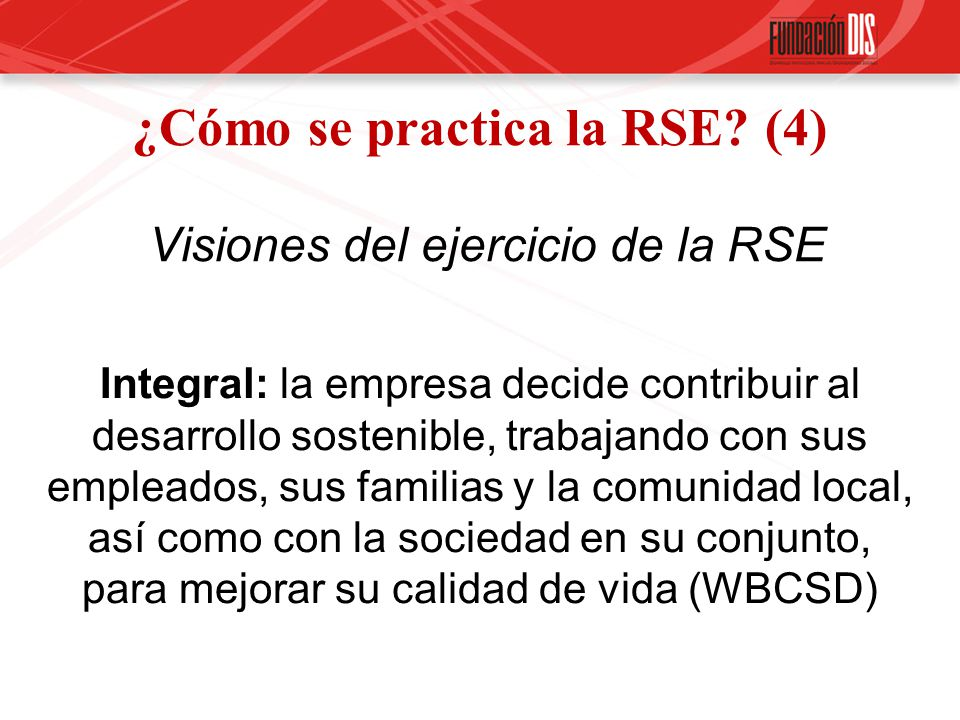 ¿Cómo se practica la RSE (4) Visiones del ejercicio de la RSE